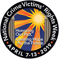National Crime Victims' Rights Week April 7-13, 2019